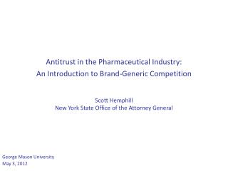 Antitrust in the Pharmaceutical Industry:  An Introduction to Brand-Generic Competition