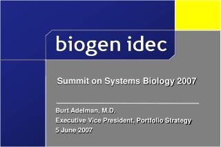 Burt Adelman, M.D. Executive Vice President, Portfolio Strategy 5 June 2007