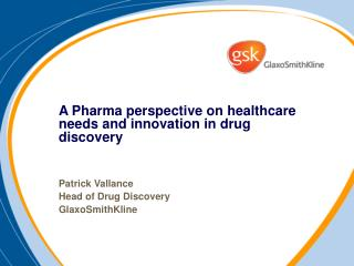 A Pharma perspective on healthcare needs and innovation in drug discovery