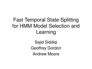 Fast Temporal State-Splitting for HMM Model Selection and Learning