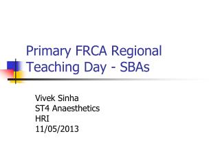 Primary FRCA Regional Teaching Day - SBAs