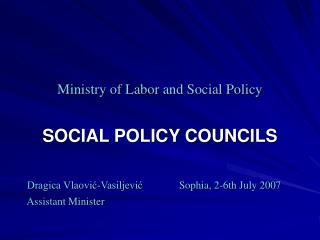 Ministry of Labor and Social Policy SOCIAL POLICY COUNCILS