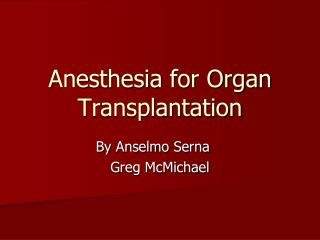 Anesthesia for Organ Transplantation