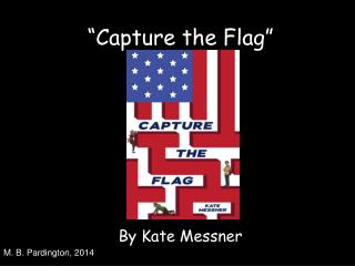 """Capture the Flag"""