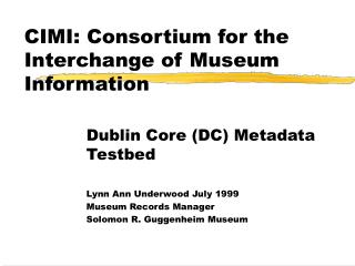 CIMI: Consortium for the Interchange of Museum Information
