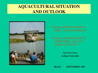 AQUACULTURAL SITUATION AND OUTLOOK