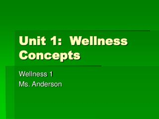 Unit 1:  Wellness Concepts