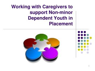 Working with Caregivers to support Non-minor Dependent Youth in Placement