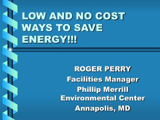 LOW AND NO COST WAYS TO SAVE ENERGY!!!