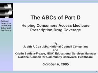 \\\ The ABCs of Part D Helping Consumers Access Medicare  Prescription Drug Coverage By
