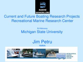 Current and Future Boating Research Projects  Recreational Marine Research Center Ed Mahoney