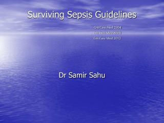 Surviving Sepsis Guidelines Crit  Care Med 2004 Crit  Care Med 2008 Crit  Care Med 2012