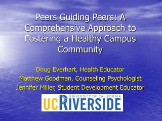 Peers Guiding Peers: A Comprehensive Approach to Fostering a Healthy Campus Community