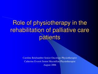 Role of physiotherapy in the rehabilitation of palliative care patients