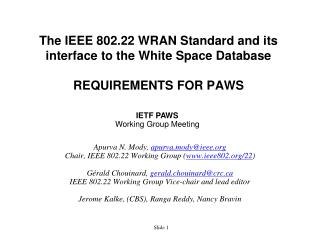 The IEEE 802.22 WRAN Standard and its interface to the White Space Database REQUIREMENTS FOR PAWS