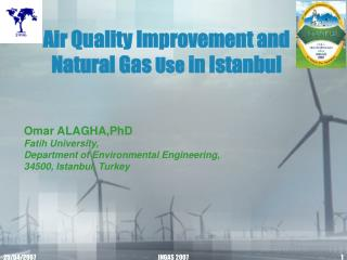 Air Quality Improvement and Natural Gas  Use  in Istanbul