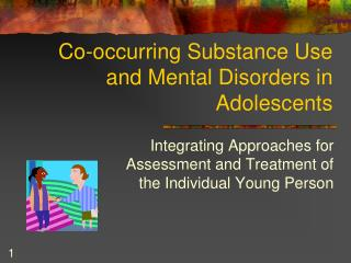 Co-occurring Substance Use and Mental Disorders in Adolescents