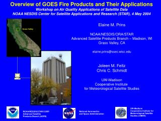 Elaine M. Prins NOAA/NESDIS/ORA/STAR Advanced Satellite Products Branch – Madison, WI