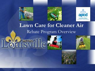 Lawn Care for Cleaner Air Rebate Program Overview