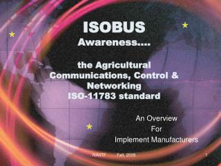 ISOBUS Awareness.... the Agricultural Communications, Control & Networking  ISO-11783 standard