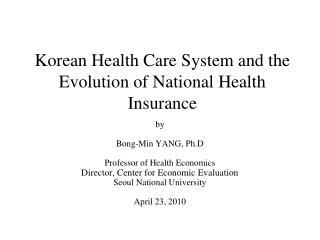 Korean Health Care System and the Evolution of National Health Insurance
