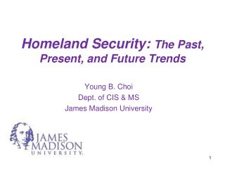 Homeland Security:  The Past, Present, and Future Trends