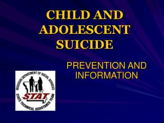 CHILD AND ADOLESCENT  SUICIDE