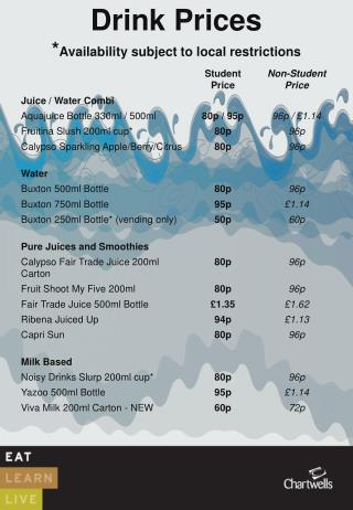 Drink Prices * Availability subject to local restrictions