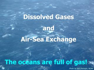 Dissolved Gases  and  Air-Sea Exchange