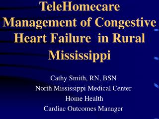 TeleHomecare Management of Congestive Heart Failure  in Rural Mississippi