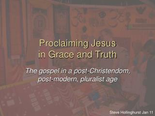 Proclaiming Jesus  in Grace and Truth