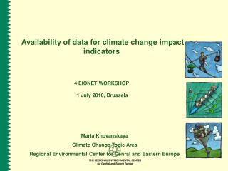 Availability of data for climate change impact indicators 4 EIONET WORKSHOP 1 July 2010, Brussels
