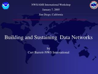 Building and Sustaining  Data Networks by Curt Barrett-NWS International