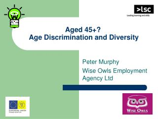 Aged 45+?  Age Discrimination and Diversity