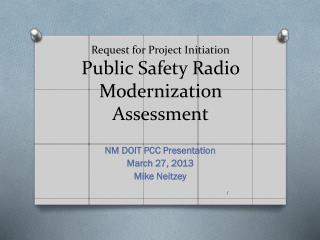 Request for Project Initiation Public Safety Radio Modernization Assessment