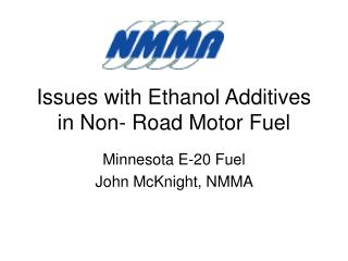 Issues with Ethanol Additives in Non- Road Motor Fuel
