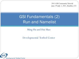 GSI Fundamentals (2) Run and Namelist