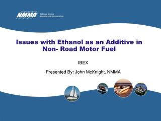 Issues with Ethanol as an Additive in Non- Road Motor Fuel