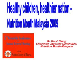 Dr Tee E Siong Chairman, Steering Committee,  Nutrition Month Malaysia