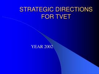 STRATEGIC DIRECTIONS FOR TVET