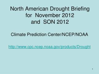 North American Drought Briefing for  November 2012  and  SON 2012