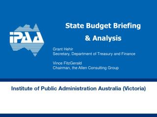 State Budget Briefing  & Analysis Grant Hehir Secretary, Department of Treasury and Finance