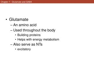 Chapter 7:  Glutamate and GABA