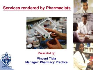 Presented by Vincent Tlala Manager: Pharmacy Practice