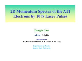 2D Momentum Spectra of the ATI Electrons by 10 fs Laser Pulses