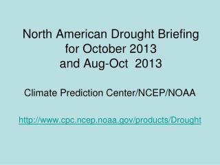 North American Drought Briefing for October 2013 and Aug-Oct  2013