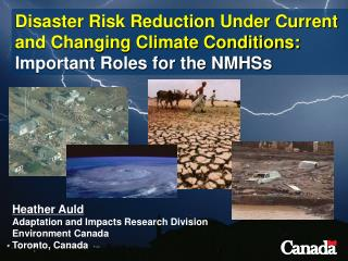 Heather Auld Adaptation and Impacts Research Division Environment Canada Toronto, Canada