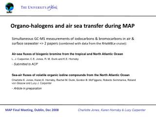 Organo-halogens and air sea transfer during MAP