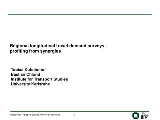 Regional longitudinal travel demand surveys -  profiting from synergies