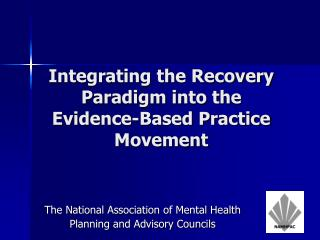 Integrating the Recovery Paradigm into the Evidence-Based Practice Movement